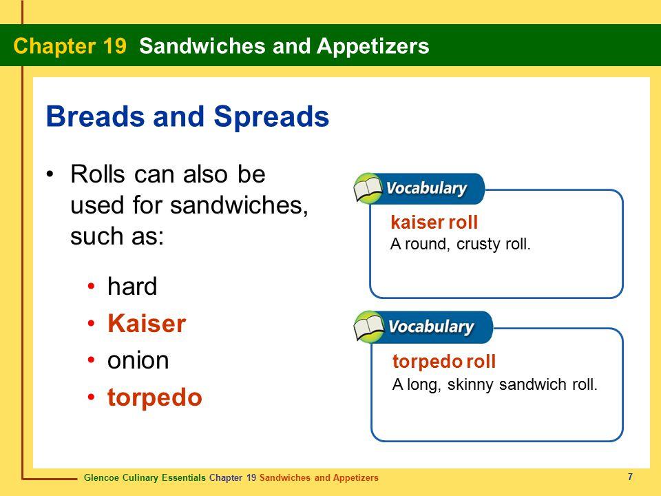 Glencoe Culinary Essentials Chapter 19 Sandwiches and Appetizers Chapter 19 Sandwiches and Appetizers 58 Show Definition To get.Alcanzar.