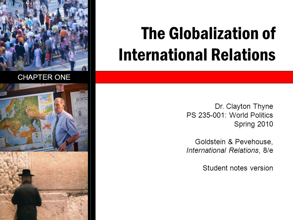 The Globalization of International Relations CHAPTER ONE Dr.