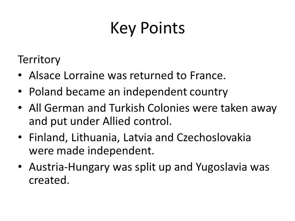 Key Points Territory Alsace Lorraine was returned to France.