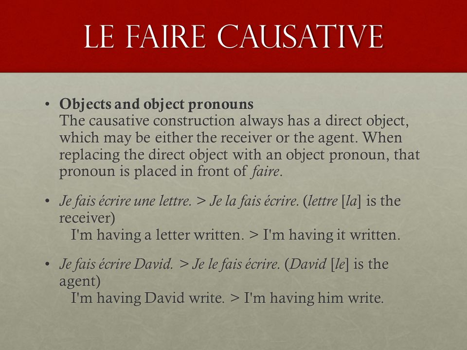 Le faire Causative Agreement Normally when a compound tense is preceded by a direct object, there needs to be agreement.