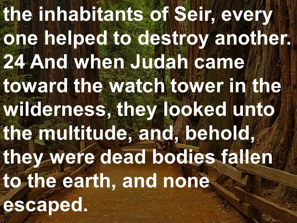 the inhabitants of Seir, every one helped to destroy another.