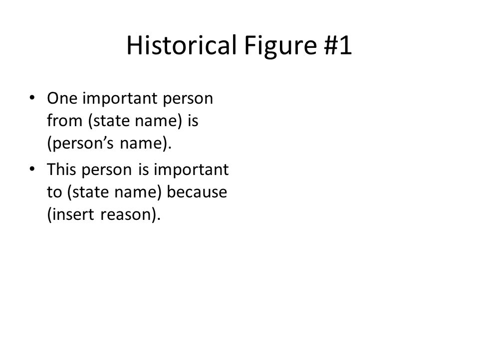 Historical Figure #1 One important person from (state name) is (person's name).
