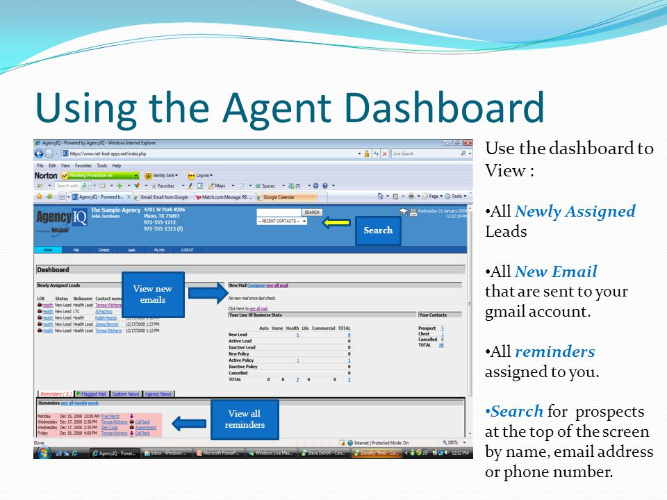 Using the Agent Dashboard View new  s View all reminders Use the dashboard to View : All Newly Assigned Leads All New  that are sent to your gmail account.