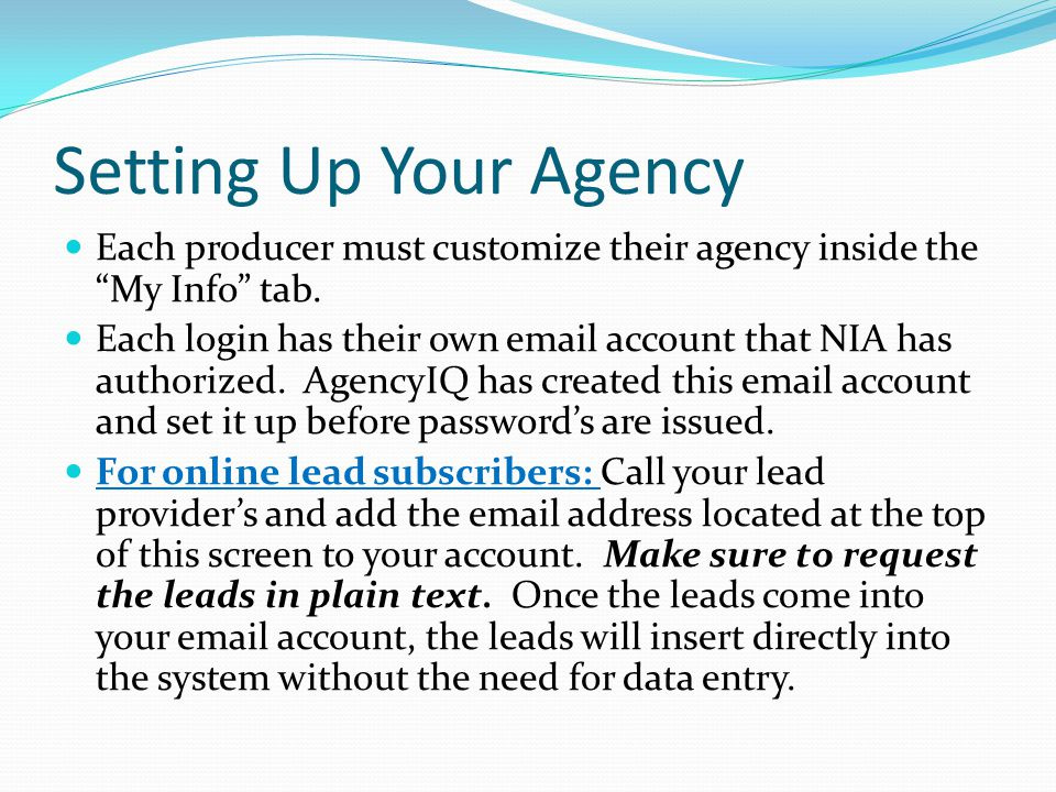 Setting Up Your Agency Each producer must customize their agency inside the My Info tab.