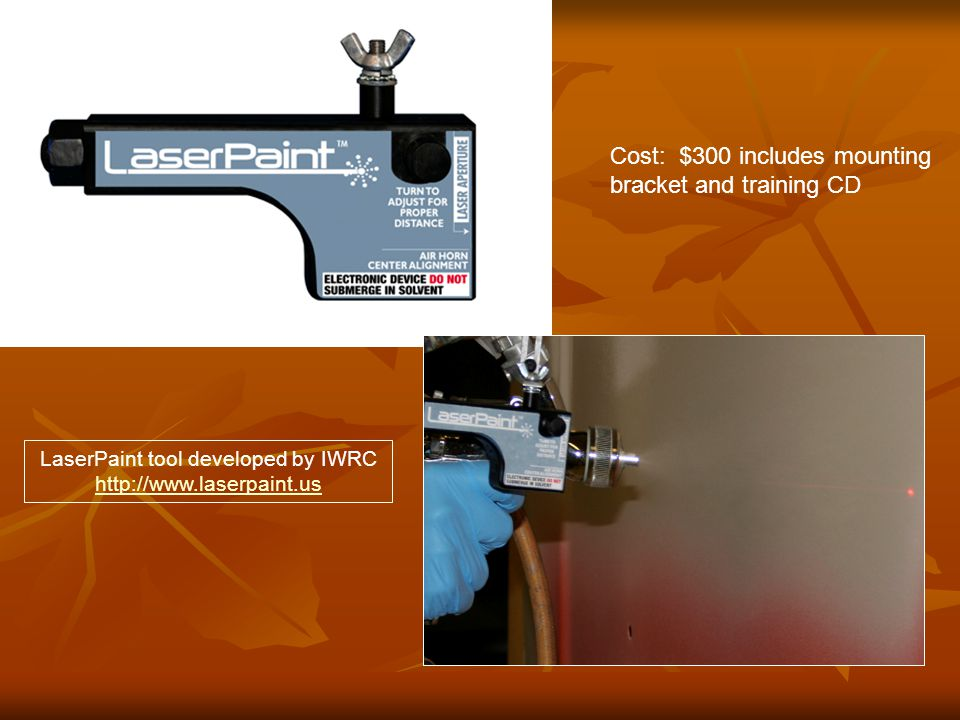 Cost: $300 includes mounting bracket and training CD LaserPaint tool developed by IWRC
