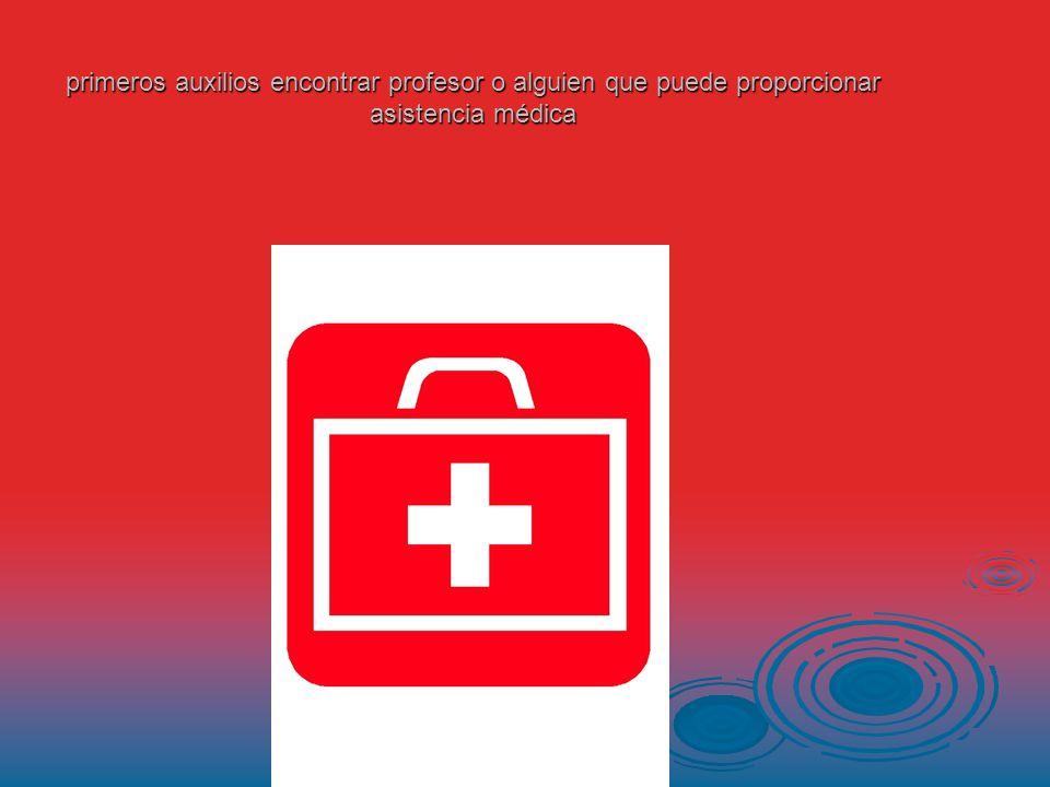 primeros auxilios encontrar profesor o alguien que puede proporcionar asistencia médica