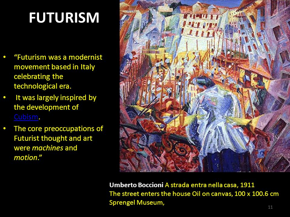 FUTURISM Futurism was a modernist movement based in Italy celebrating the technological era.
