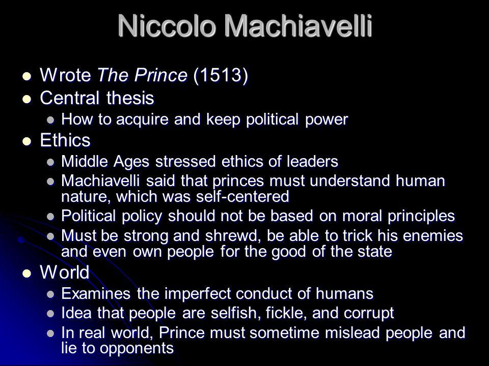 machiavelli the prince thesis This sample niccolo machiavelli research paper is published for educational and the prince—a manual predicated on his thesis that humankind is.