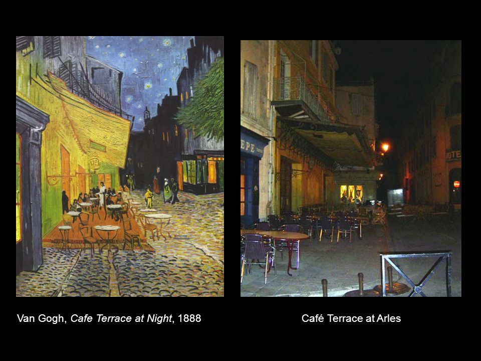 Van Gogh, Cafe Terrace at Night, 1888Café Terrace at Arles