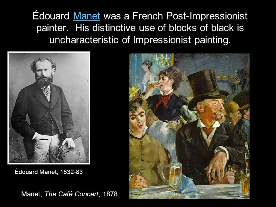 Édouard Manet was a French Post-Impressionist painter.