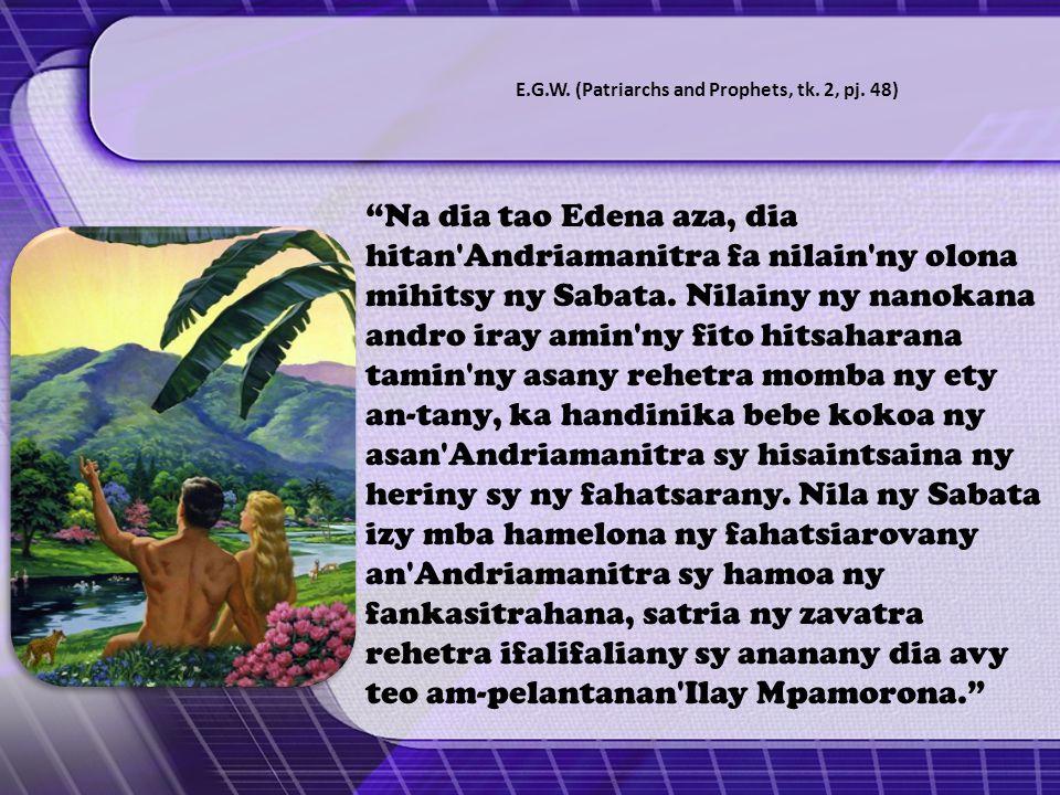 Na dia tao Edena aza, dia hitan Andriamanitra fa nilain ny olona mihitsy ny Sabata.