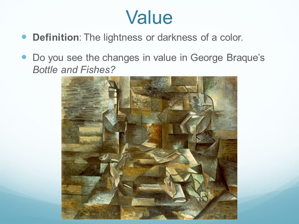 Value Definition: The lightness or darkness of a color.