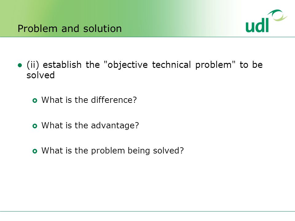 Problem and solution (ii) establish the objective technical problem to be solved  What is the difference.