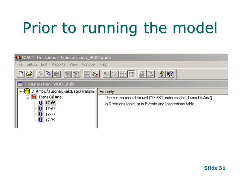 Slide 31 Prior to running the model