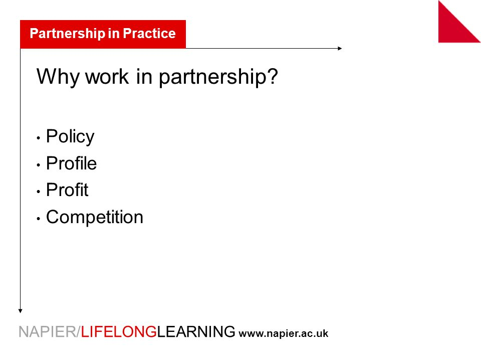NAPIER/LIFELONGLEARNING   Partnership in Practice Why work in partnership.