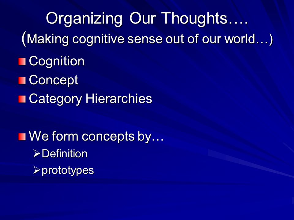 Organizing Our Thoughts….
