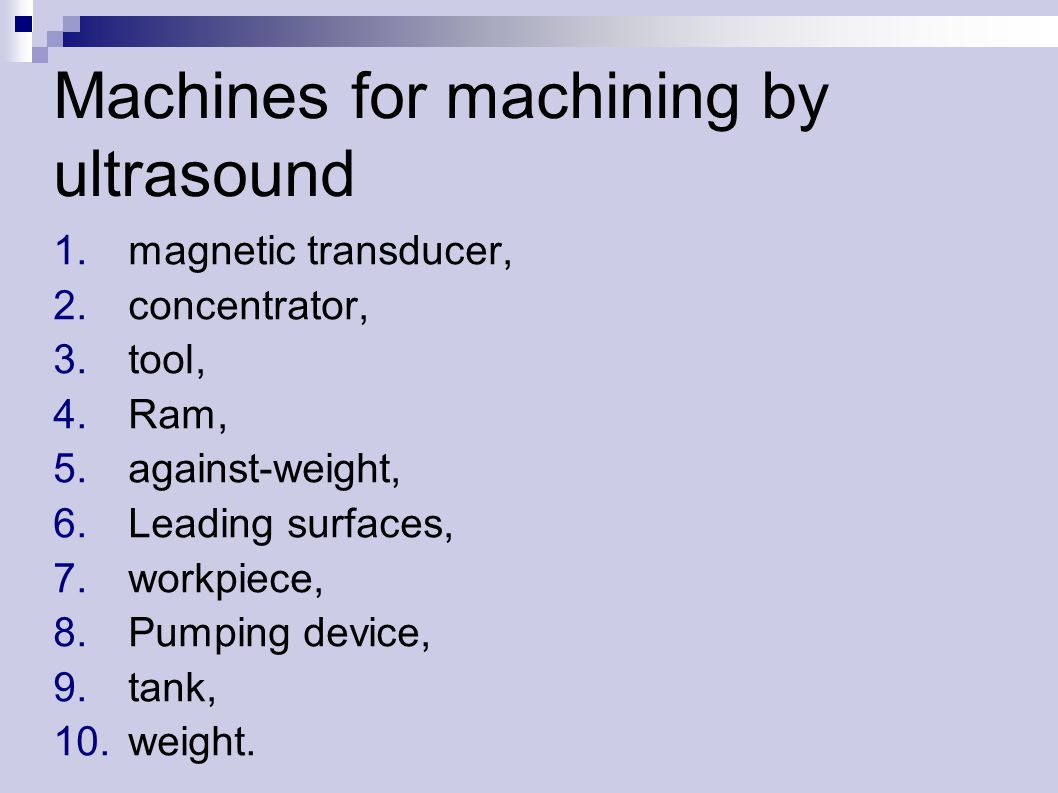 1.magnetic transducer, 2.concentrator, 3.tool, 4.Ram, 5.against-weight, 6.Leading surfaces, 7.workpiece, 8.Pumping device, 9.tank, 10.weight.