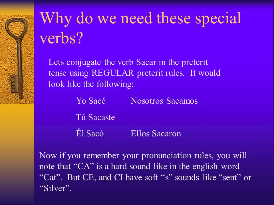 Why do we need these special verbs.