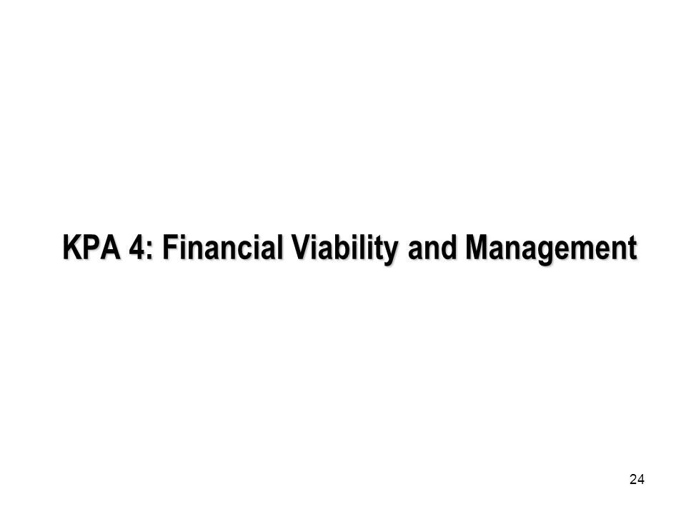 24 KPA 4: Financial Viability and Management