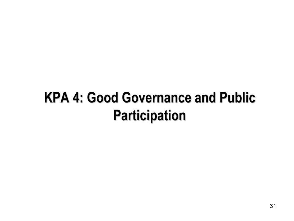 31 KPA 4: Good Governance and Public Participation