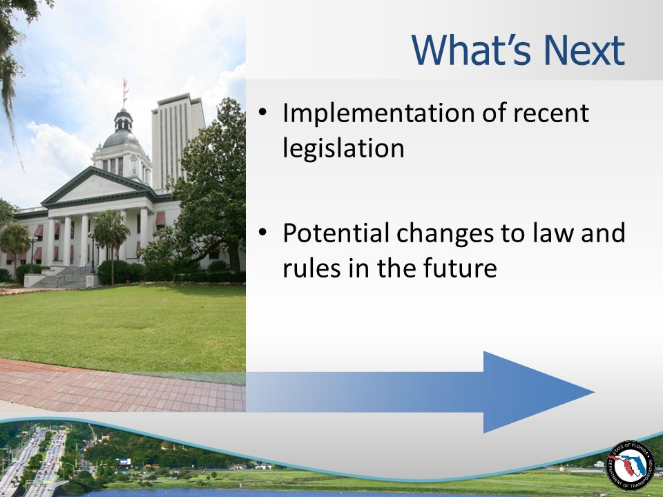 What's Next Implementation of recent legislation Potential changes to law and rules in the future