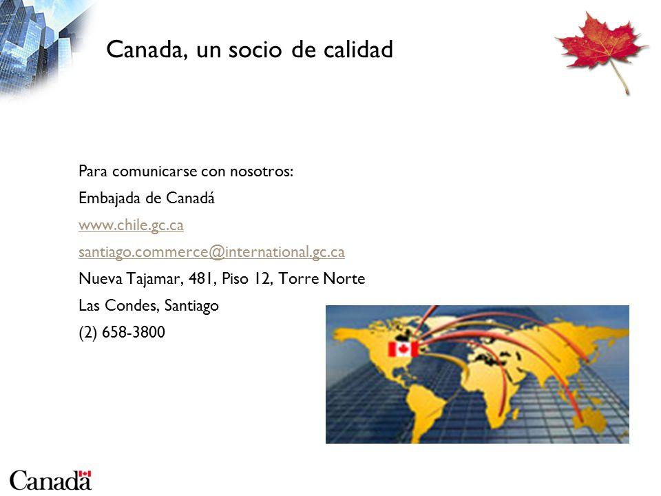 Canada, un socio de calidad Para comunicarse con nosotros: Embajada de Canadá www.chile.gc.ca santiago.commerce@international.gc.ca Nueva Tajamar, 481, Piso 12, Torre Norte Las Condes, Santiago (2) 658-3800