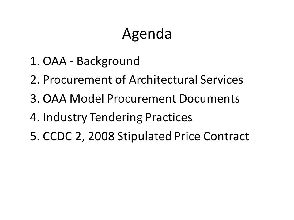 Agenda 1. OAA - Background 2. Procurement of Architectural Services 3.