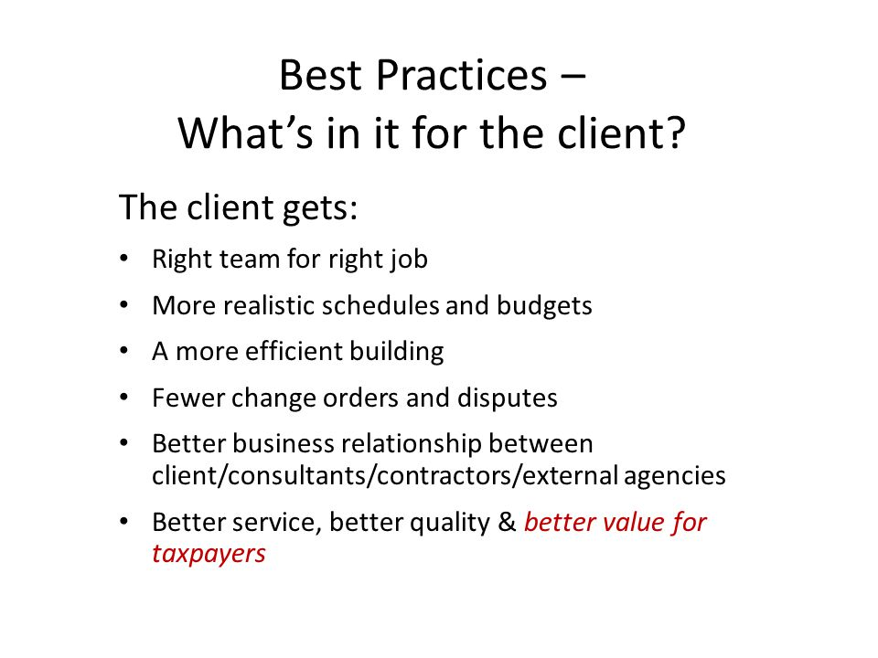 Best Practices – What's in it for the client.