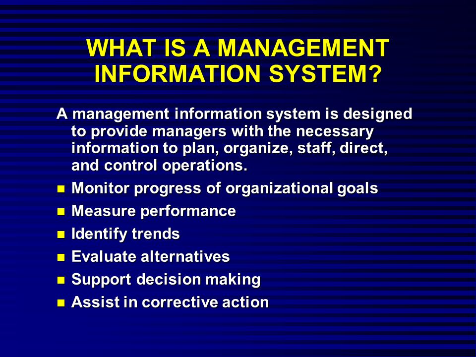 WHAT IS A MANAGEMENT INFORMATION SYSTEM.
