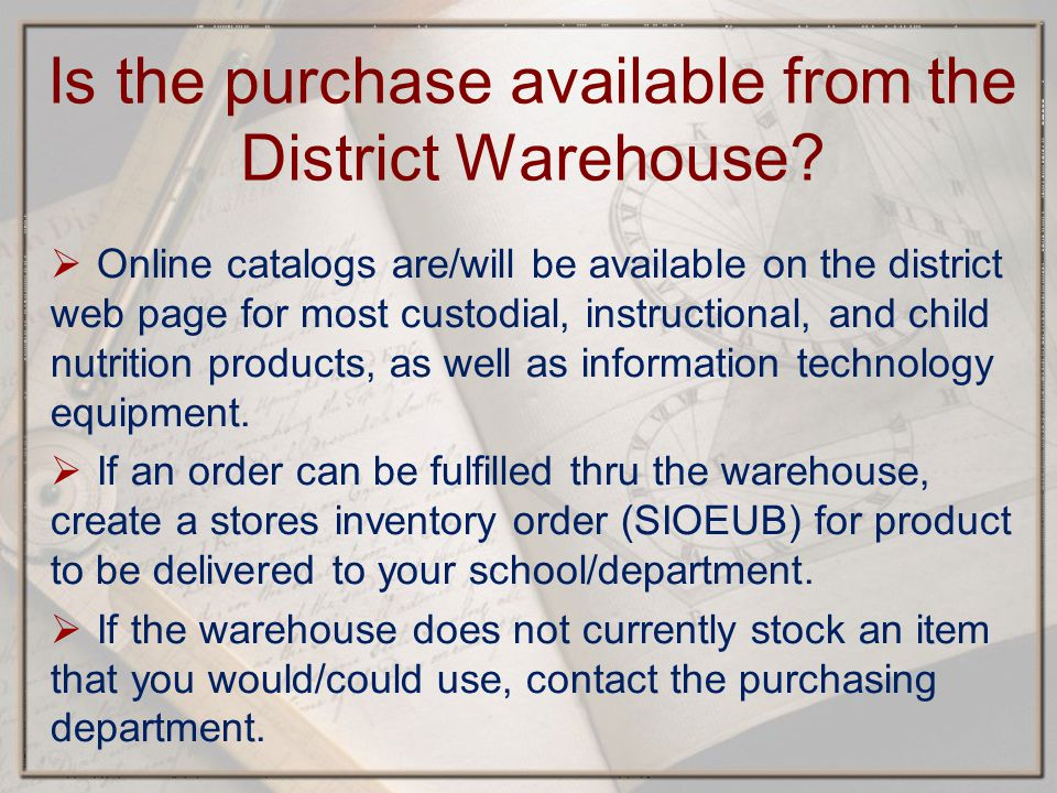 Is the purchase available from the District Warehouse.