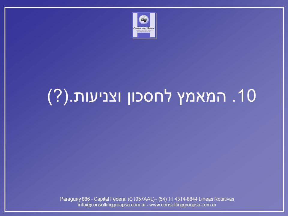 Paraguay 886 - Capital Federal (C1057AAL) - (54) 11 4314-8844 Lineas Rotativas info@consultinggroupsa.com.ar - www.consultinggroupsa.com.ar 10.