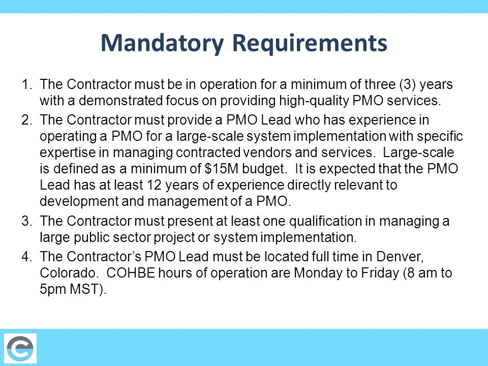 Mandatory Requirements 1.The Contractor must be in operation for a minimum of three (3) years with a demonstrated focus on providing high-quality PMO services.