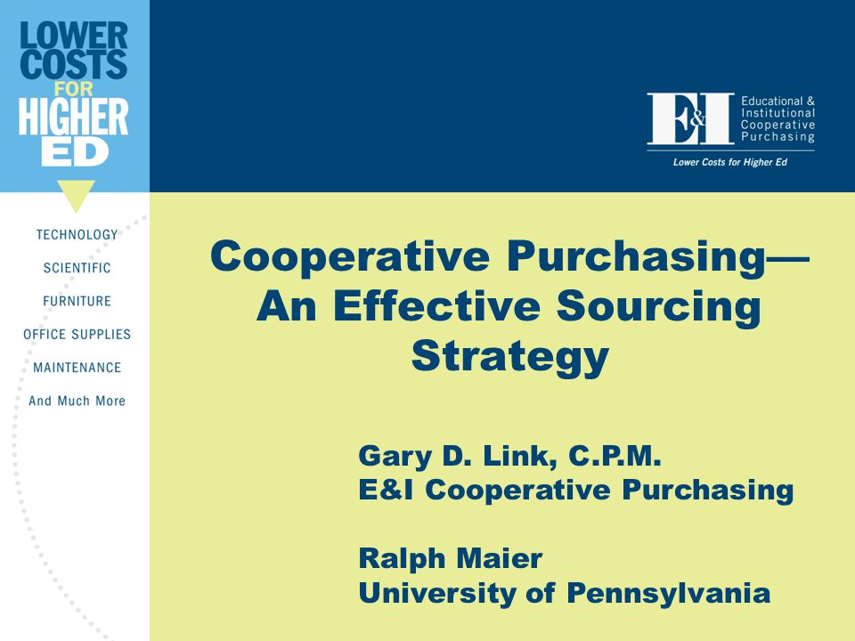 Cooperative Purchasing— An Effective Sourcing Strategy Gary D.