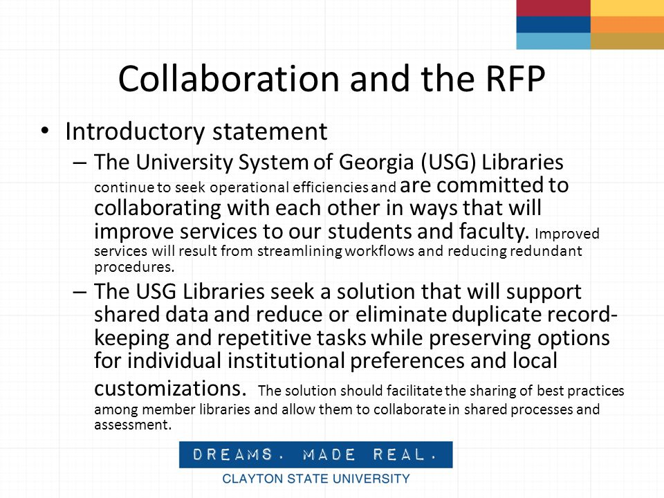 Collaboration and the RFP Introductory statement – The University System of Georgia (USG) Libraries continue to seek operational efficiencies and are committed to collaborating with each other in ways that will improve services to our students and faculty.