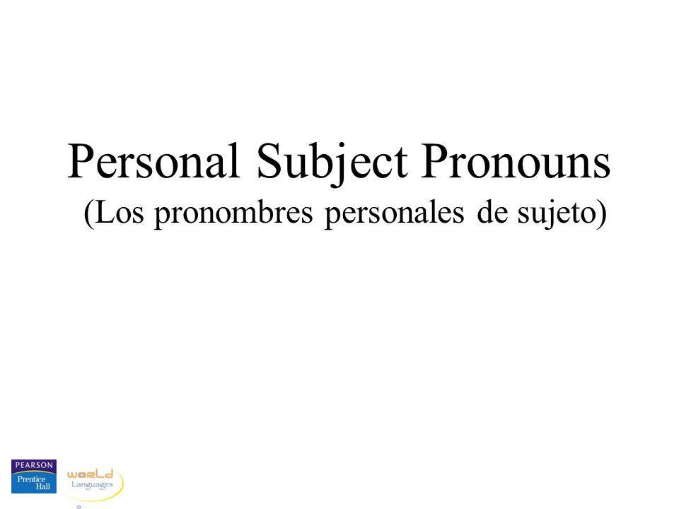 (Los pronombres personales de sujeto) Personal Subject Pronouns
