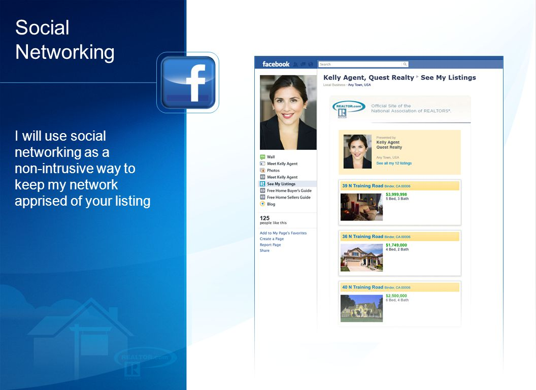 18 Social Networking I will use social networking as a non-intrusive way to keep my network apprised of your listing