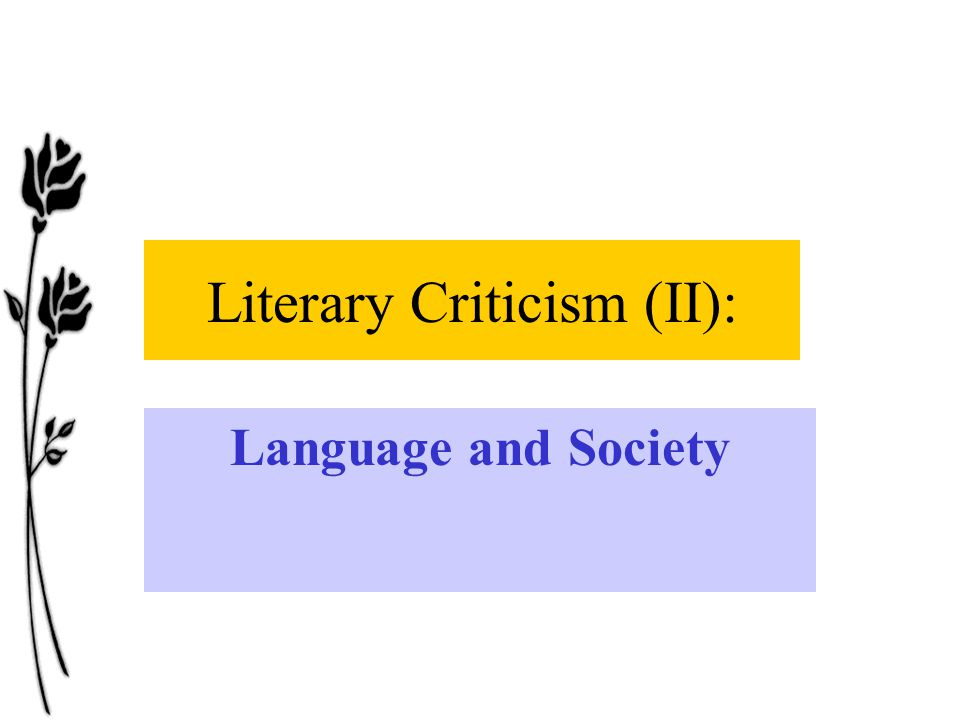 Literary Criticism (II): Language and Society