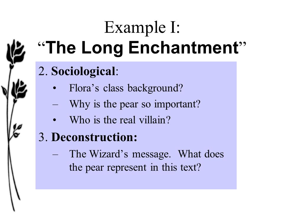 Example I: The Long Enchantment 2. Sociological: Flora's class background.