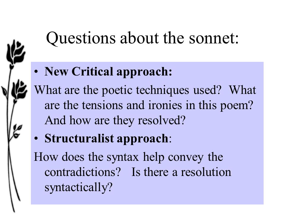 Questions about the sonnet: New Critical approach: What are the poetic techniques used.