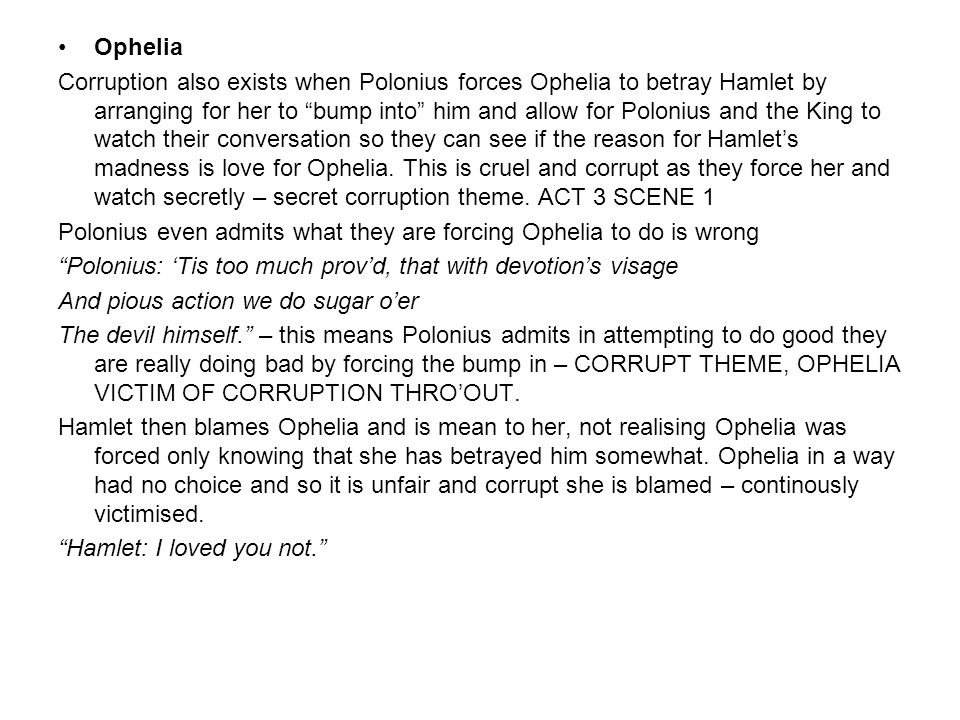 thesis statement for hamlets love for ophelia Is ophelia driven mad by her love for hamlet he tells her to get her to a nunnery, a statement that implies that she is no better than a whore.