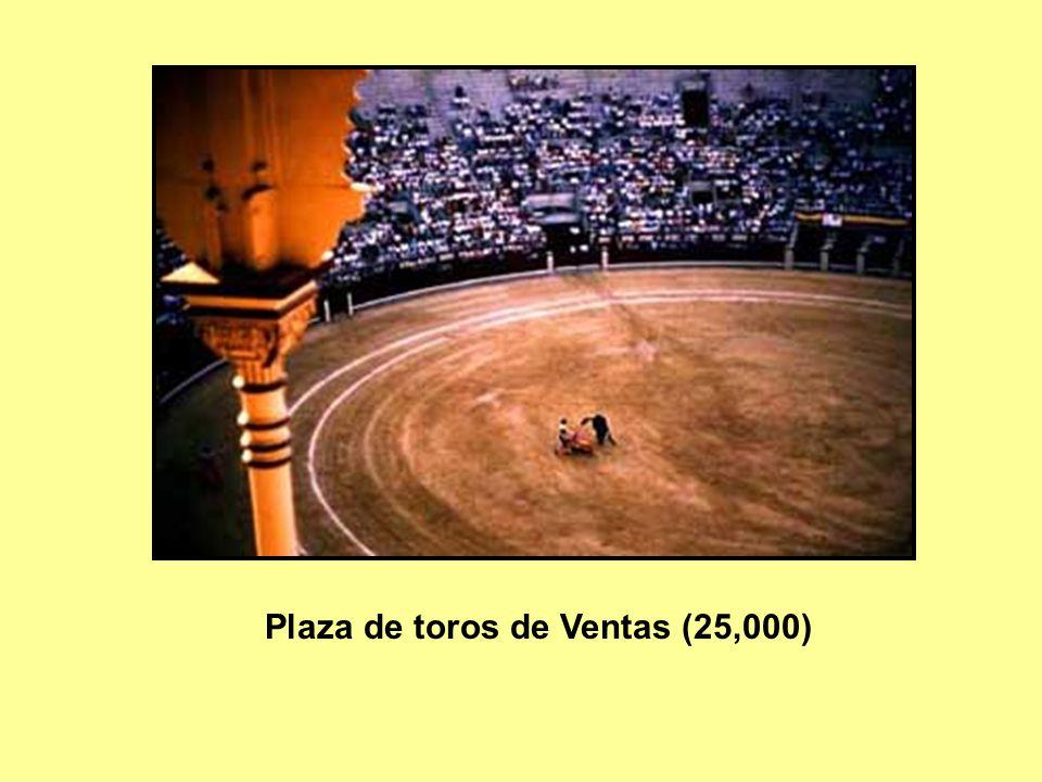 Plaza de toros de Ventas (25,000)