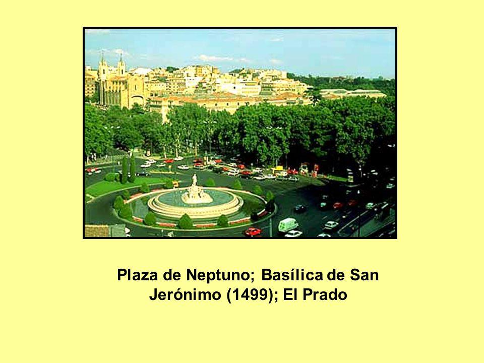 Plaza de Neptuno; Basílica de San Jerónimo (1499); El Prado