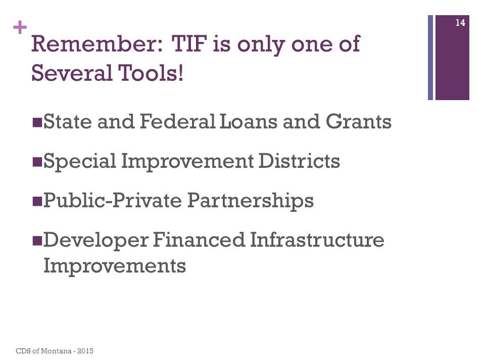 + Remember: TIF is only one of Several Tools.