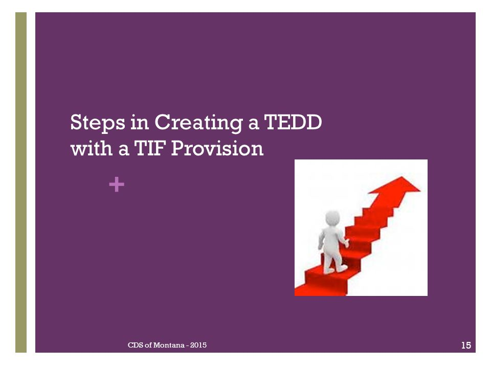 + Steps in Creating a TEDD with a TIF Provision CDS of Montana