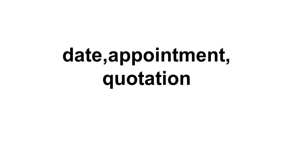 date,appointment, quotation