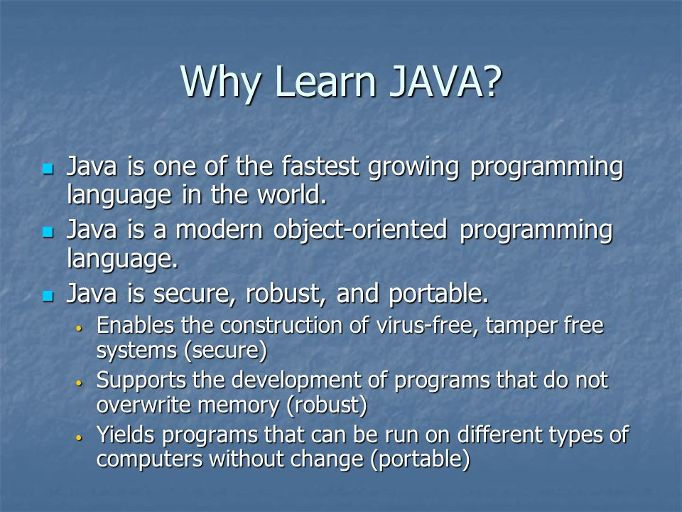 Why Learn JAVA. Java is one of the fastest growing programming language in the world.