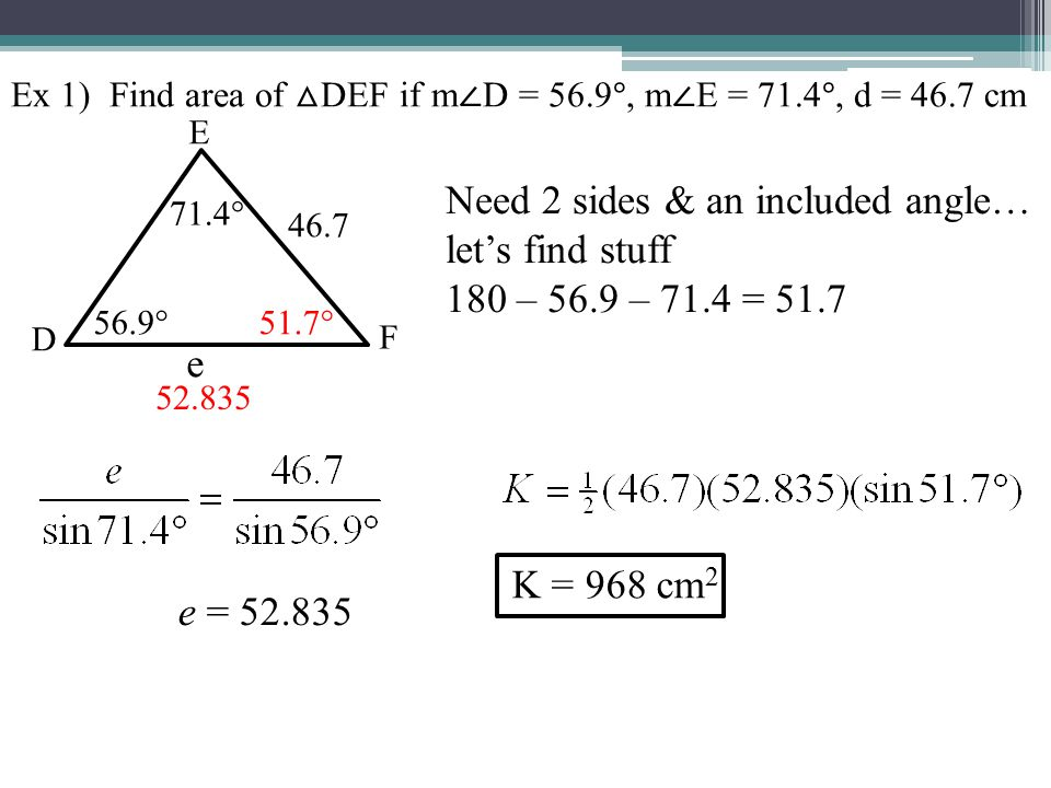 55 area of a triangle from geometry we know the area formula 3 ex 1 find area of def if m d 569 m e 714 d 467 cm need 2 sides an included angle lets find stuff 180 569 714 517 467 ccuart Choice Image