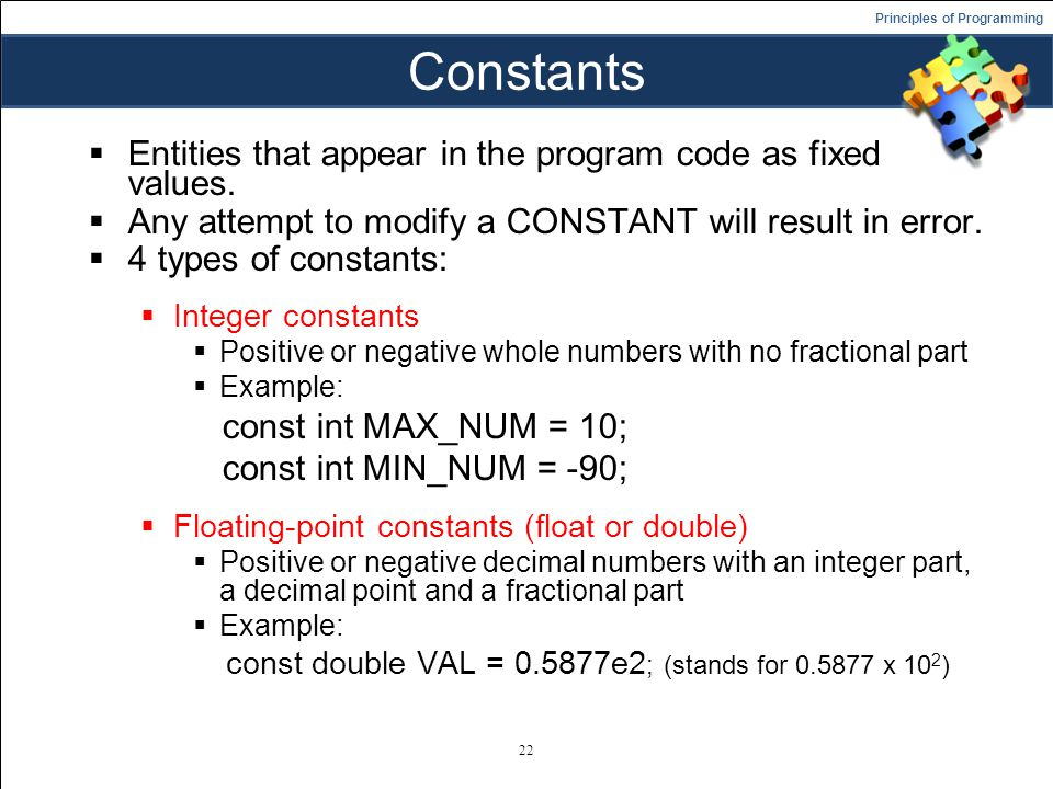 Principles of Programming Constants  Entities that appear in the program code as fixed values.