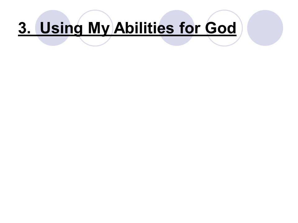 3. Using My Abilities for God