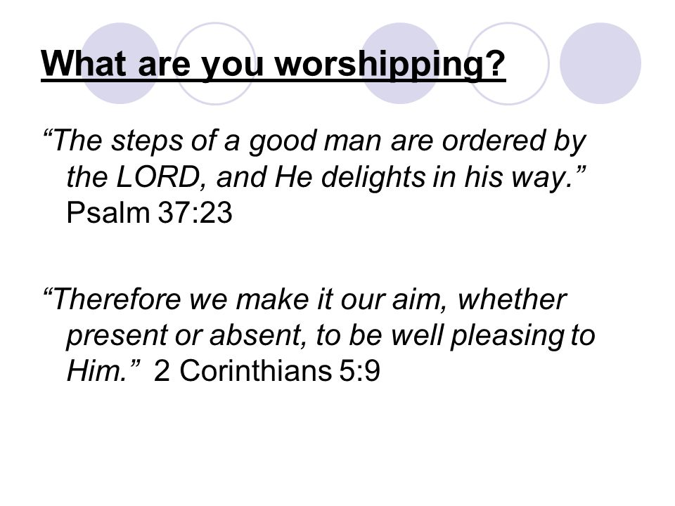 What are you worshipping.